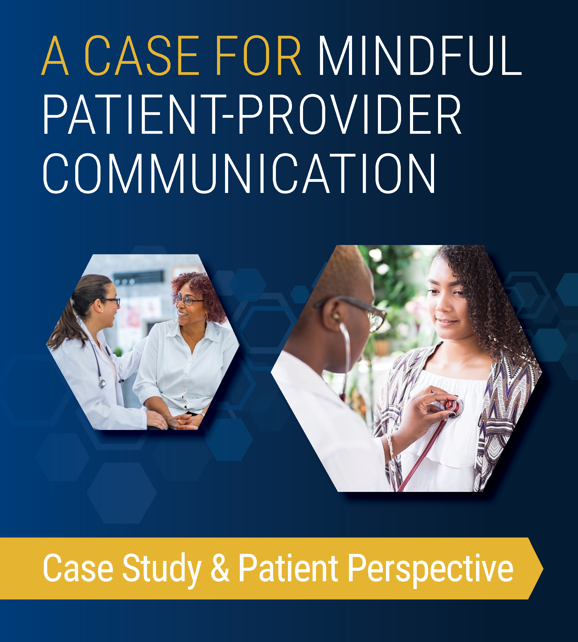 A Case for Mindful Patient-Provider Communication